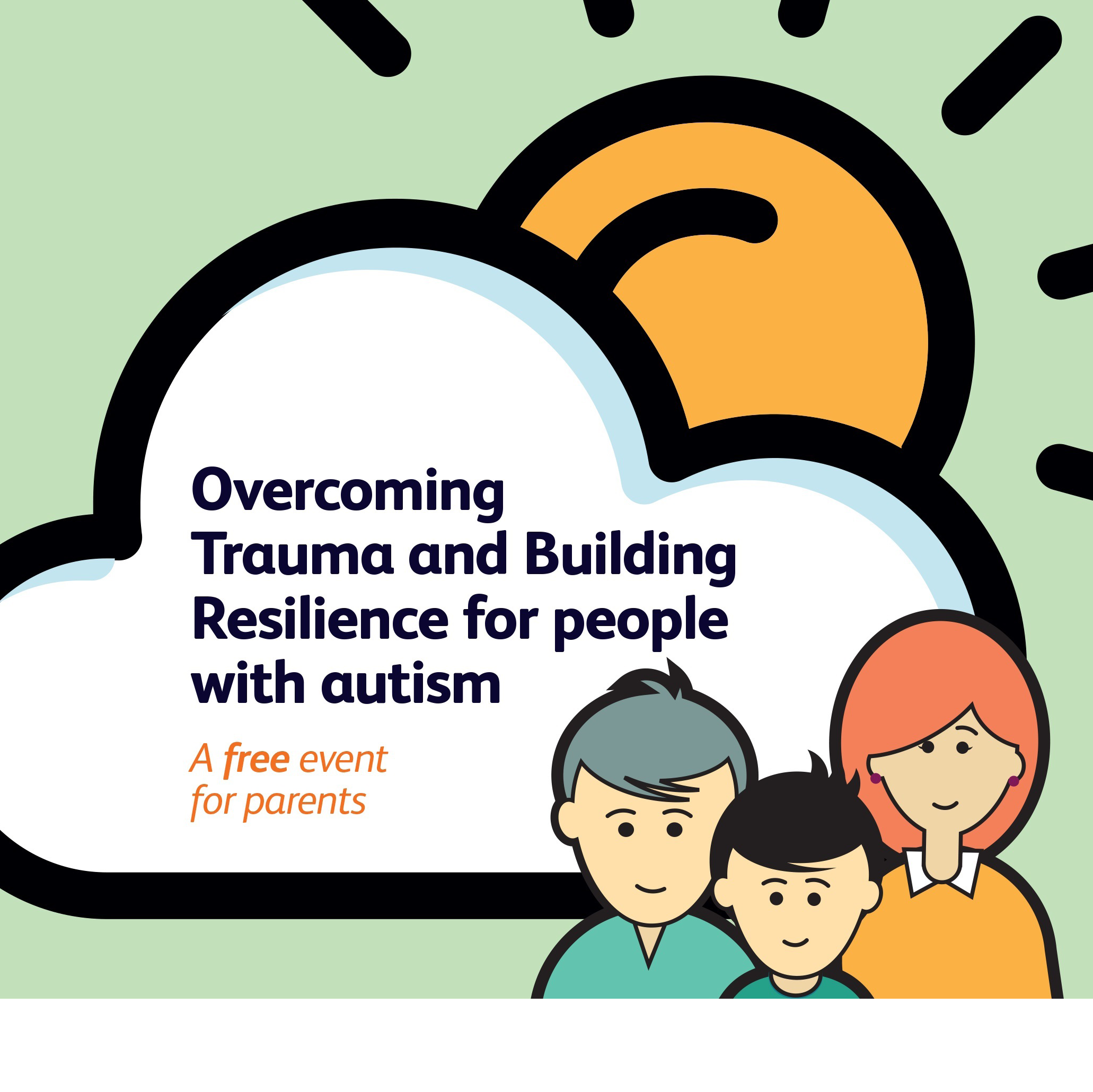 FREE Parents Event - Overcoming Trauma and Building Resilience for people with autism